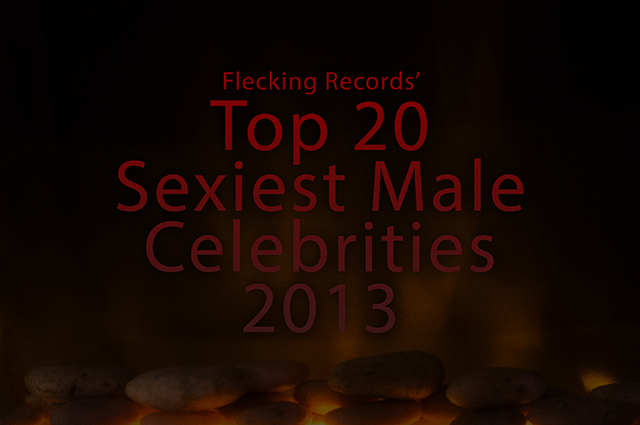 Top 20 Sexiest Male Celebrities 2013