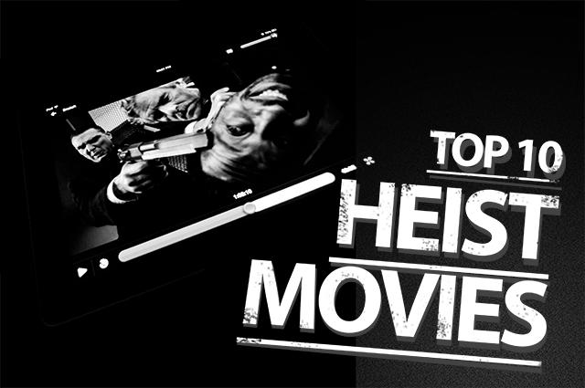 Top 10 Heist Movies