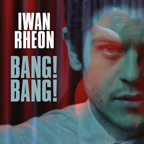 Iwan Rheon to release 'Bang! Bang!' EP