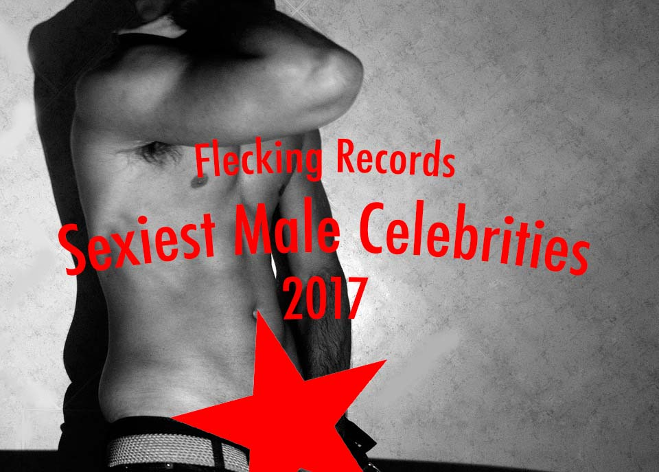 Top 20 Sexiest Male Celebrities 2017