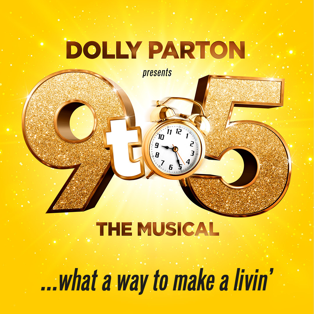 Dolly Parton presents 9 to 5 Musical